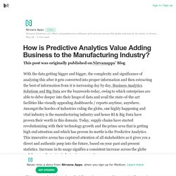 How is Predictive Analytics Value Adding Business to the Manufacturing Industry?
