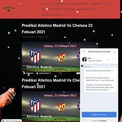 Prediksi Atletico Madrid Vs Chelsea 23 Febuari 2021