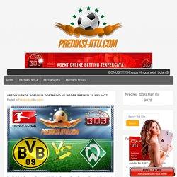 Prediksi Skor Borussia Dortmund Vs Weder Bremen 20 Mei 2017