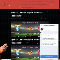 Prediksi Lazio Vs Bayern Munich 23 Febuari 2021 - Arena65
