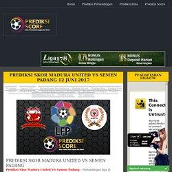 Prediksi Skor Madura United VS Semen Padang 12 Juni 2017
