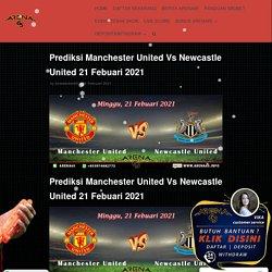 Prediksi Manchester United Vs Newcastle United 21 Febuari 2021