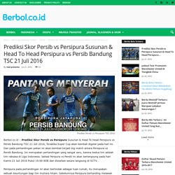 Prediksi Skor Persib vs Persipura Susunan & Head To Head Persipura vs Persib Bandung TSC 21 Juli 2016