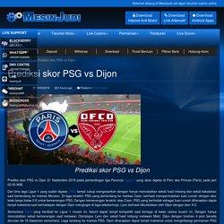 Prediksi skor PSG vs Dijon - www.mesinjudi.net