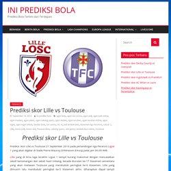 Prediksi skor Lille vs Toulouse - INI PREDIKSI BOLA