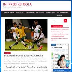 Prediksi skor Arab Saudi vs Australia - INI PREDIKSI BOLA