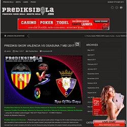 Prediksi Skor Valencia Vs Osasuna 7 Mei 2017