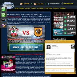 Prediksi Southampton vs Hull City 29 April 2017