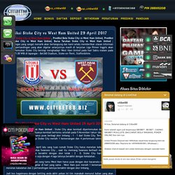 Prediksi Stoke City vs West Ham United 29 April 2017