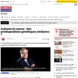 Autisme et cancer : des prédispositions génétiques similaires ?