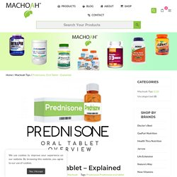 What is Prednisone, Oral Tablet? Explained By Machoah Vitamins