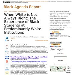 When White is Not Always Right: The Experience of Black Students at Predominantly White Institutions