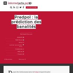 Predpol : la prédiction des banalités