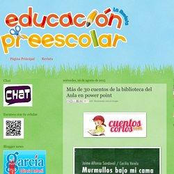 Educación Preescolar: Más de 30 cuentos de la biblioteca del Aula en power point