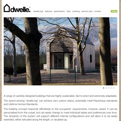 dwelle. sustainable micro-buildings... zero carbon sheds for living, micro homes, garden office studios, holiday cabins, play rooms, home gyms and beach huts