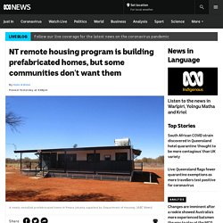 NT remote housing program is building prefabricated homes, but some communities don't want them