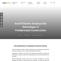 Averill Electric Employs the Advantages of Prefabricated Construction