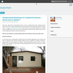 Prefabricated Buildings Vs Traditional Homes – Which One is Better?