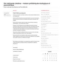 th4 métropole créative – maison préfabriquée écologique et paramétrique