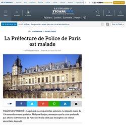 La Préfecture de Police de Paris est malade