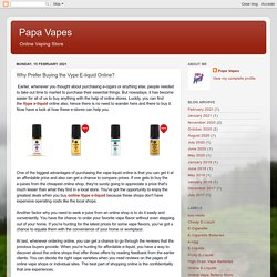 Why Prefer Buying the Vype E-liquid Online?