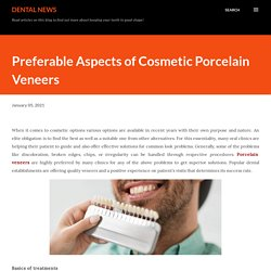 Preferable Aspects of Cosmetic Porcelain Veneers