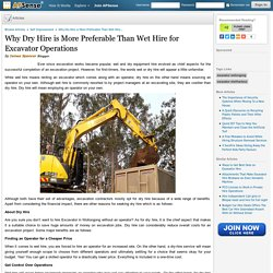 Why Dry Hire is More Preferable Than Wet Hire for Excavator Operations