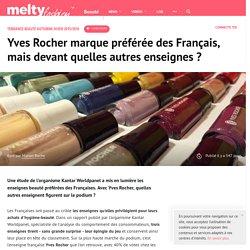 Yves Rocher marque préférée des Français, mais devant quelles autres enseignes ?