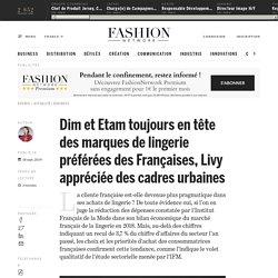 Dim et Etam toujours en tête des marques de lingerie préférées des Françaises, Livy appréciée des cadres urbaines - Actualité : business (#1137962)