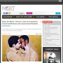 Black Or White: There's a fine line between sexual preference and racial discrimination