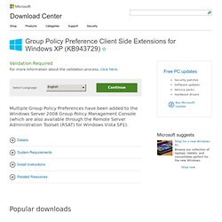 Group Policy Preference Client Side Extensions for Windows XP (KB943729) - Microsoft Download Center - Download Details