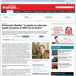 """Preferentes Bankia: """"La gente no sabe que puede recuperar el 100% de su dinero"""""""