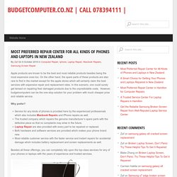 Most Preferred Repair Center for All Kinds of Phones and Laptops in New Zealand