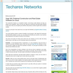 Techarex Networks: Sage 300: Preferred Construction and Real Estate Software On Cloud