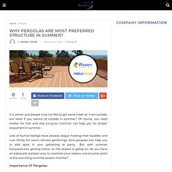 Why Pergolas Are Most Preferred Structure in Summer? - Localbusiness AUS