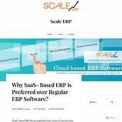 Why SaaS- Based ERP is Preferred over Regular ERP Software? – Scale ERP