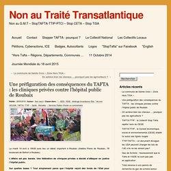 Une préfiguration des conséquences du TAFTA : les cliniques privées contre l'hôpital public de Roubaix