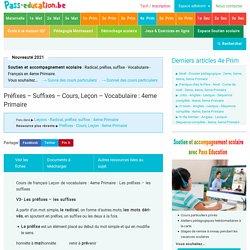 Préfixes - Suffixes - Cours, Leçon - Vocabulaire : 4eme Primaire - Pass Education