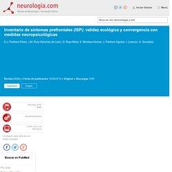Inventario de síntomas prefrontales (ISP): validez ecológica y convergencia con medidas neuropsicológicas : Neurología.com