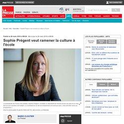 Sophie Prégent veut ramener la culture à l'école