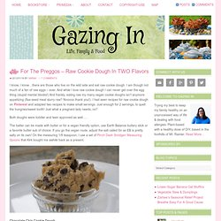 For The Preggos - Raw Cookie Dough In TWO Flavors