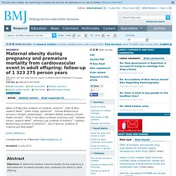 Maternal obesity during pregnancy and premature mortality from cardiovascular event in adult offspring: follow-up of 1 323 275 person years