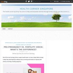 Pre-Pregnancy vs. Fertility Check: What's the Difference? - Health Corner Singapore