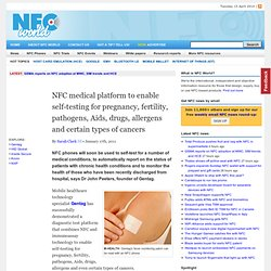 NFC medical platform to enable self-testing for pregnancy, fertility, pathogens, Aids, drugs, allergens and certain types of cancers