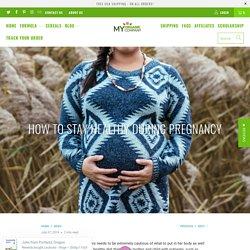 How to stay healthy during pregnancy - myorganiccompany