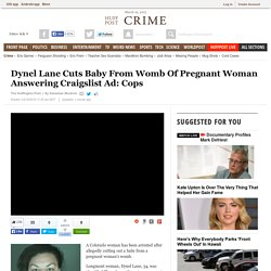 Dynel Lane Cuts Baby From Womb Of Pregnant Woman Answering Craigslist Ad: Cops
