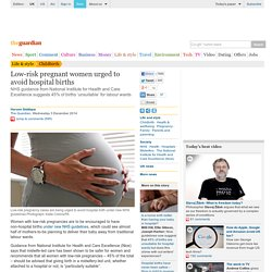 Low-risk pregnant women urged to avoid hospital births
