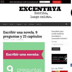 Escribir una novela. 9 preguntas y 25 capítulos - Excentrya