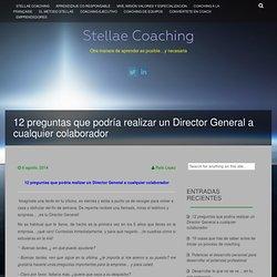 12 preguntas que podría realizar un Director General a cualquier colaborador