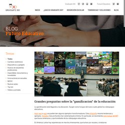 """Graduate XXI » Grandes preguntas sobre la """"gamificacion"""" de la educación"""